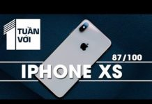 Xem Một tuần với iPhone Xs – Chiếc điện thoại nhỏ gọn tốt nhất 2018