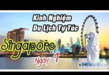 Kinh Nghiệm Du Lịch Ăn Uống Singapore Phần 1 (Ngày 1)