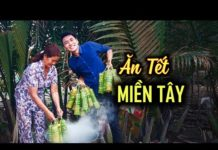 ĂN TẾT MIỀN TÂY |Du lịch ẩm thực Việt Nam.