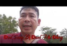 Xem Trần Đình Sang – Bị đánh hội đồng & phá xe tại trạm kiểm lâm Bác Ái P2