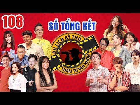 NHỮNG THÁM TỬ VUI NHỘN #108 UNCUT - TỔNG KẾT| Sao Việt xúc động chia sẻ về 1 năm cùng DU LỊCH KỲ THÚ