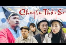 Xem Phim Hài Tết 2019 CHUYỆN THẦY SO | Trung Ruồi – Thương Cin – Thái Dương