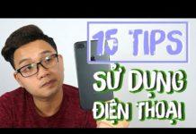 Xem 15 Tips sử dụng điện thoại có thể bạn chưa biết