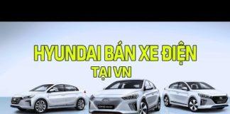 Xem Hyundai sắp bán ô tô điện tại Việt Nam | Tin Xe Hơi