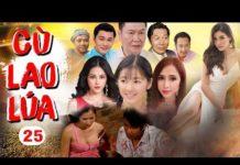 Xem Phim Việt Nam Hay 2019 | Cù Lao Lúa – Tập 25 | Phim Tình Cảm Việt Nam Hay