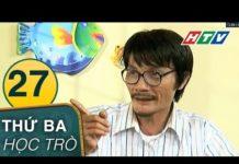 Xem Thứ Ba Học Trò – Tập 27   HTV Phim Tình Cảm Việt Nam Hay Nhất 2019
