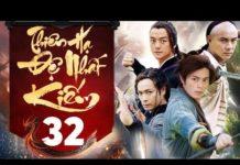 Xem Phim Bộ Hay 2018 | Thiên Hạ Đệ Nhất Kiếm – Tập 32 | Film4K