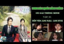 Xem Phim Hàn Quốc Lồng Tiếng இ Cô Gái Thông Minh Tập 25 இ Jang Nara