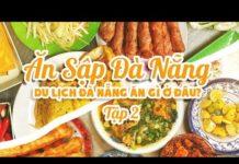 ĂN SẬP ĐÀ NẴNG || tập 2 || Du lịch Đà nẵng ăn gì ở đâu ?