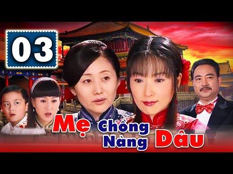 Xem Mẹ Chồng Nàng Dâu – Tập 3   Phim Bộ Trung Quốc Hay Nhất 2018 – Thuyết Minh