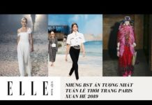 Xem Những BST Ấn Tượng Nhất Tuần Lễ Thời Trang Paris Xuân Hè 2019 | ELLE Vietnam