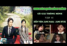 Xem Phim Hàn Quốc Lồng Tiếng இ Cô Gái Thông Minh Tập 15 இ Jang Nara