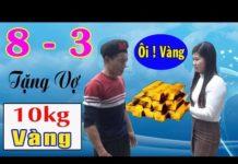 Xem Tặng Vợ 10kg Vàng Ngày 8|3 – Phim Hài A Hy Cười Vỡ Bụng 2019 – A HY TV