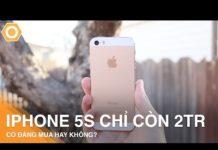 Xem iPhone 5S – khi siêu phẩm chỉ còn 2Tr,  Có đáng mua hay không?