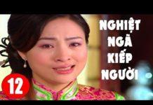 Xem Phim Bộ Trung Quốc 2019   Nghiệt Ngã Kiếp Người – Tập 12   Phim Tình Cảm Mới Hay Nhất 2019