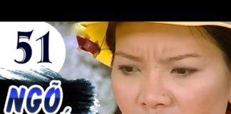 Xem Ngõ Vắng – Tập 51 | Phim Tình Cảm Việt Nam Hay Nhất 2019