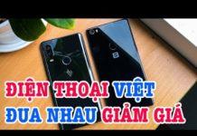 Xem Điện thoại Việt đồng loạt giảm giá cạnh tranh với Xiaomi?