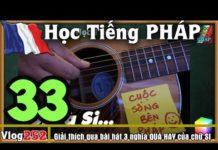Xem Ngay Học Tiếng Pháp # 33 : Giải thích qua bài hát 3 nghĩa QUÁ HAY của chữ SI – Cuộc Sống Bên PHÁP 252