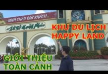 GIỚI THIỆU KHU DU LICH HAPPY LAND  BẾN LỨC LONG AN