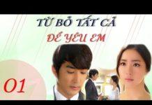Xem Phim Hàn Quốc | Từ Bỏ Tất Cả Để Yêu Em Tập 1 | Phim Bộ Hàn Quốc Hay Nhất
