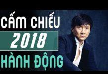 Xem PHIM HÀNH ĐỘNG VÕ THUẬT 2018 – Thành Long Phim Cấm Chiếu Rạp 2018