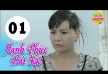 Xem Hạnh Phúc Bất Ngờ – Tập 1 | Phim Hay Việt Nam 2019