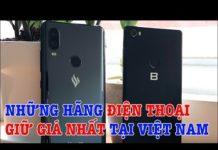 Xem Bất ngờ với những hãng điện thoại giữ giá nhất ở Việt Nam