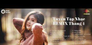 Xem Liên Khúc Nhạc Trẻ Remix Được Nghe Nhiều Nhất 2019 – lk nhạc trẻ remix tháng 4 – Việt Mix 2019 (P4)