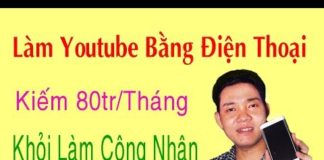 Xem Hướng Dẫn Làm Youtube Trên Điện Thoại Kiếm 80tr/Tháng