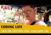 Coding Life Kì 10 – Làm sao cập nhật kiến thức, công nghệ mới