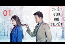 Xem Phim Bộ Lồng Tiếng 2019 | Thiên Sơn Mộ Tuyết Tập 1 | Phim Bộ Lồng Tiếng Hay Nhất