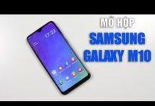 Xem Mở hộp và đánh giá nhanh Galaxy M10, chiếc điện thoại giá rẻ nhất của Samsung