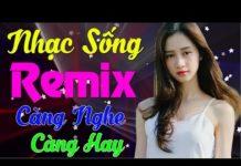 Xem NHẠC SỐNG REMIX 2019 MỚI ĐÉT CÀNG NGHE CÀNG HAY – Liên Khúc Nhạc Sống BOLERO Thôn Quê Remix 2019