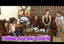 Xem THÔNG GIA ĐẠI CHIẾN – Phim Hài 2019 – Phim Hài Hay Nhất – Phim Hài Mới Nhất 2019