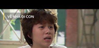 Xem Về nhà đi con tập9 – đăng kí kênh để xem phim full hd