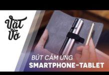 Xem Lựa chọn bút cảm ứng cho smartphone, tablet của bạn