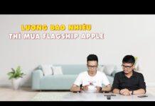 Xem Hỏi đi đáp luôn 62B: Lương tháng bao nhiêu thì dùng điện thoại Flagship của Apple , 4 triệu mua gì ?