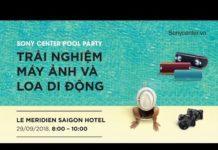 Xem Trải Nghiệm Máy Chụp Ảnh và Loa di động-Pool Party@Le Meridien Saigon