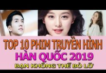Xem Top 10  phim  Hàn quốc mới hay nhất 2019      10 upcoming Korean Dramas 2019 We Can't wait to watch