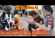 Xem Tik Tok China #2 | Những Clip Bựa Và Hài Hước Cười Bể Bụng