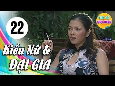 Xem Kiều Nữ Và Đại Gia – Tập 22 | Phim Hay Việt Nam 2019