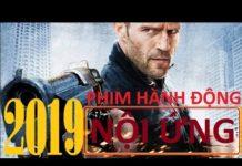 Xem Phim Hành Động  Nội Ứng Phim Hành Động Thuyết Minh Hay Nhất 2019 youtube film