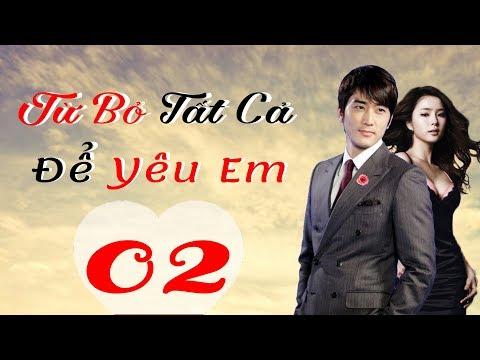Xem Phim Hàn Quốc   Từ Bỏ Tất Cả Để Yêu Em Tập 2   Phim Bộ Hàn Quốc Hay Nhất