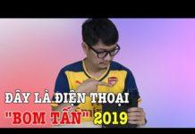 """Xem Mở hộp điện thoại 2 """"BOM TẤN"""" của năm 2019"""