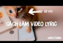 Xem Cách làm Video Lyric trên điện thoại   MVCTHINH   TIPS & TRICKs