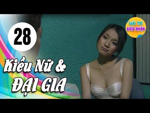 Xem Kiều Nữ Và Đại Gia – Tập 28   Phim Hay Việt Nam 2019
