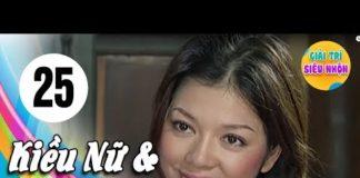 Xem Kiều Nữ Và Đại Gia – Tập 25 | Phim Hay Việt Nam 2019