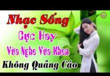Xem LK Nhạc Sống 2019 CỰC HAY Vừa Nghe Vừa Khen – Nhạc Sống Thôn Quê Bolero Disco Cực Chất MỚI ĐÉT 2019.