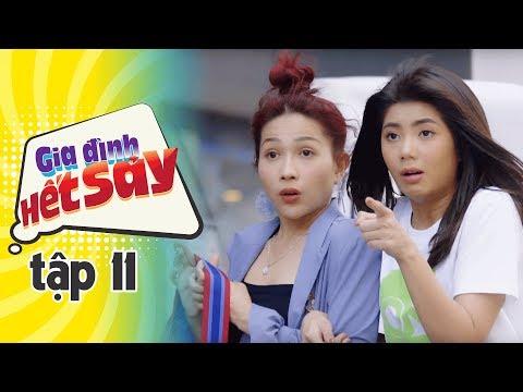 Xem GIA ĐÌNH HẾT SẢY – TẬP 11 FULL HD | Phim Việt Nam hay nhất 2019 | Hồng Vân, Khả Như, Nhan Phúc Vinh