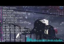 Xem Liên Khúc Nhạc Trẻ Hay Nhất – Hồng Nhan Remix , Bạc Phận Remix | Nhạc Trẻ Tâm Trạng Remix 2019 |
